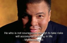 famous, muhammad ali, quotes, sayings, courage, risk, life ...