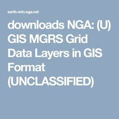 downloads NGA: (U) GIS MGRS Grid Data Layers in GIS Format (UNCLASSIFIED)