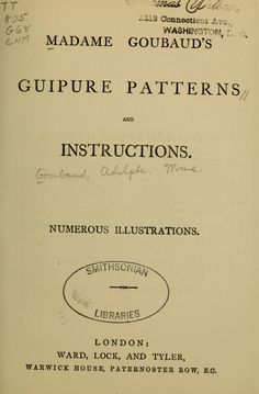 Madame Goubaud's guipure patterns and instructions by Goubaud, Adolphe Madame; First published in Subjects: Battenberg lace Vintage Patterns, Vintage Sewing, Lace Weave, Book Crafts, Craft Books, Bobbin Lace Patterns, Lesage, Sewing Trim, Point Lace