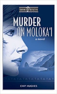 Murder on Moloka'i (Surfing Detective Mystery Series Book 1) - Kindle edition by Chip Hughes. Literature & Fiction Kindle eBooks @ Amazon.com.