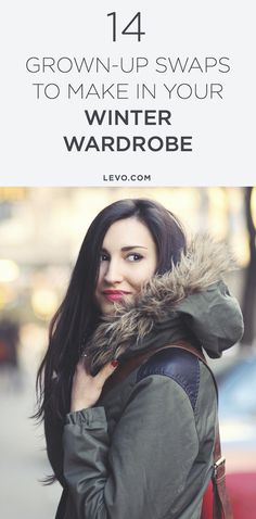 Here are the 14 changes you should make to your winter wardrobe that'll keep you warm and in style until the snow melts. @levoleague www.levo.com