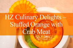 HZ Culinary Delights - Stuffed Orange with Crab Meat