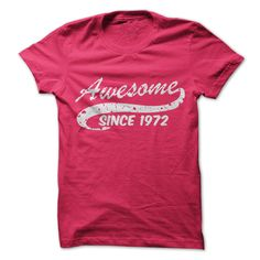Grab this Awesome shirt now... http://www.sunfrogshirts.com/Awesome-since-1972-vpzf.html?7400
