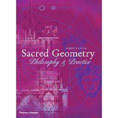 Sacred Geometry: Philosophy & Practice, Robert Lawler