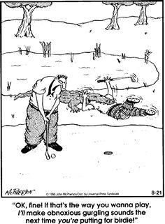 Gary Larson/ Golf in Florida! Far Side Cartoons, Far Side Comics, Funny Cartoons, Funny Comics, Rude Jokes, Short Jokes Funny, The Funny, Gary Larson Cartoons, Dark Jokes
