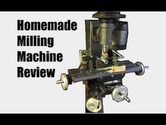 Homemade milling machine part 8 - YouTube