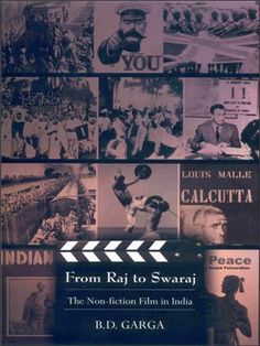 From Raj to Swaraj: The Non Fiction Film in India. « Library User Group