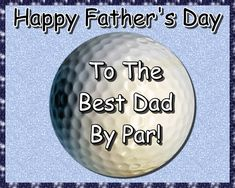 A quirky card for a dad who loves golf. Free online Best Dad By Par ecards on Father's Day Fathers Day Messages, Fathers Day Cards, Happy Fathers Day, Wishes For You, Day Wishes, Cute Letters, Big Hugs, Dad Birthday, Feeling Special