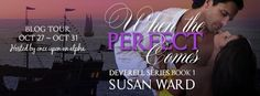 When the Perfect Comes by Susan Ward - Blog Tour Giveaway #historical #romance
