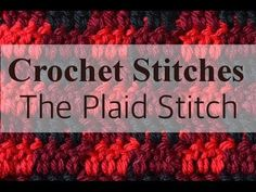 (58) Crochet Plaid: How to Work the Plaid Stitch - YouTube
