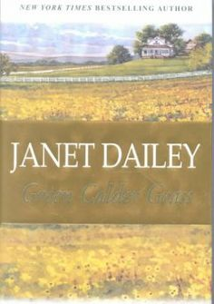 Green Calder Grass by Janet Dailey - Jessy Niles Calder finds her marriage to Ty Calder threatened by the return of his ex-wife Tara, who devious and dangerous machinations divide the Calder family and threaten to destroy their marriage as well as their lives.