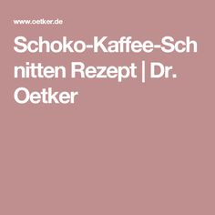 Schoko-Kaffee-Schnitten Rezept | Dr. Oetker