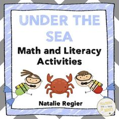 "$ Develop student math and literacy skills through the under the sea package of materials! The ""Under the Sea Literacy and Math Activities"" can be completed by the entire class, by small groups of students, or it can be completed as an independent study by students who need to be challenged."