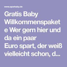 Gratis Baby Willkommenspakete Wer gern hier und da ein paar Eurospart, der weiß vielleichtschon, dass es von vielen Drogeriemärkten und ...