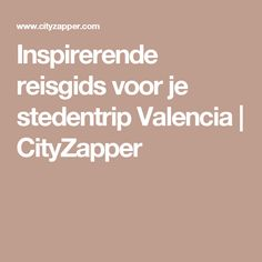 Inspirerende reisgids voor je stedentrip Valencia | CityZapper