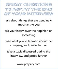 Ask your interviewer - http://www.prepary.com/questions-to-ask-at-the-end-of-an-interview/
