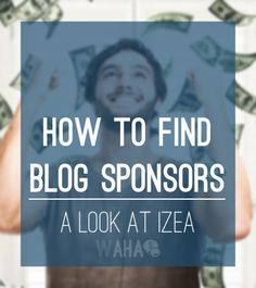 Find paid blog sponsors through IZEA  Create passive income for yourself with this technique
