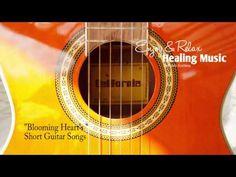 Beautiful  Healing Guitar Music ( Blooming hearts )