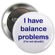 "Fatigue + slurring of speech + balance problems = chiari fun I need this button for my ""bad brain days"""