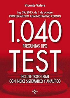 """1040 PREGUNTAS TIPO TEST: LEY 39/2015, DE 1 DE OCTUBRE, DEL PROCEDIMIENTO ADMINISTRATIVO COMÚN ""de Vicente Valera Cgi, Madrid, Bullet Journal, Study, Texts, World, Gift, How To Study, Books Online"