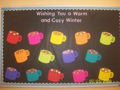 This is a board that I created for a 2 year old classroom in my former school. I used cotton balls as the marshmallows and a simple mug pattern. I would have added the children's names onto the mugs as well.