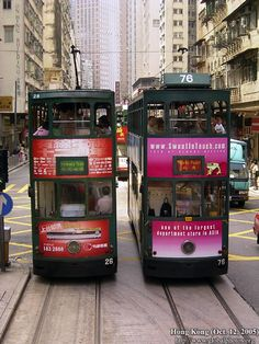 Hong kong... although it can be a bit smoggy with exhaust from cars...taking the tram is a nice way to cross central when you have time on your hands