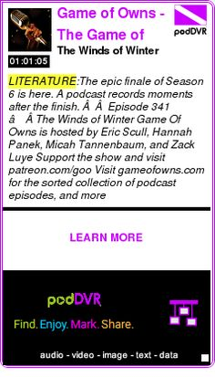 #LITERATURE #PODCAST  Game of Owns - The Game of Thrones podcast    The Winds of Winter    LISTEN...  http://podDVR.COM/?c=a80c30bf-e536-1b8b-1ca6-566a3b5390c6