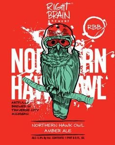 Right Brain Northern Hawk Owl cans Personally speaking, of all of the Right Brain beers I have tried, this one, the amber ale, is my own personal favorite. Available in of 16 oz. cans. State Of Michigan, Right Brain, Beer Bar, Ann Arbor, Best Beer, Yummy Drinks, Craft Beer, Brewery, Ale