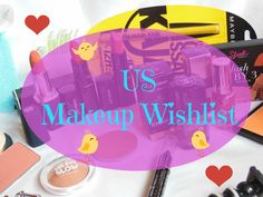 Doubts Discussion: What Makeup Should I buy from US!! Makeup wishlist of all the brands and products that one should buy from US or get for their friends