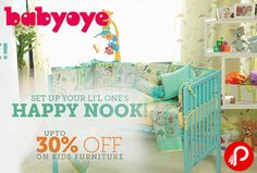 Babyoye offers UPTO 30% off on Kids Furniture. Setup your li'l one's Happy Nook. Chairs & Seating, High Chairs, Play Yards & Play Pens, Study Tables & Chairs, Cradles, Cribs & Cots, Storage – Wardrobe & Shelves, Bedside & Small Tables, Kids Cots & Beds, Bassinets, Booster Seats, Picnic Tables.  http://www.paisebachaoindia.com/get-upto-30-off-on-kids-furniture-happy-nook-babyoye/