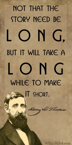 So true when dealing with character & word counts! Quotes For Writers: Henry David Thoreau