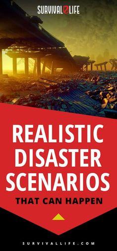 Disaster Scenarios   Realistic Disaster Scenarios That Can Happen