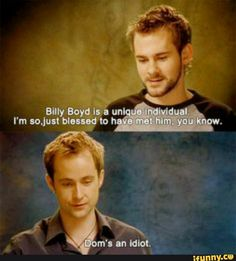 Billy must really love Dominic when he Calls him an Idiot xD ♡