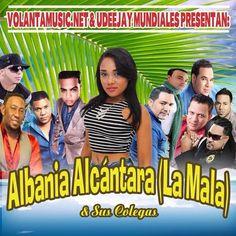 VolantaMusic.Net & UdeeJay Mundiales Presentan: Albania Alcantatara & sus colegas cd variado @volantarecords