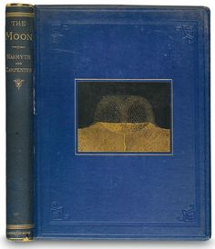James Nasmyth & James Carpenter...The Moon: Considered as a Planet, a World, and a Satellite  1874 first edition
