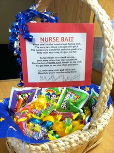 Nurse Bait to bring to sick in hospital so the nurses might drop in on them more! ♥