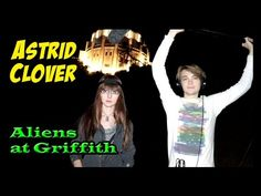 Astrid Clover - Aliens at Griffith