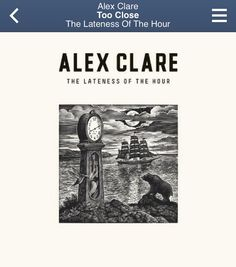 Alex Clare ~ Too Close (The Lateness Of The Hour)