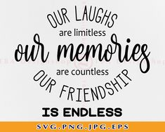 Our Laughs are Limitless Svg, Our Friendship is Endless, Best Friend Svg, Friend Saying Quote, Friends Svg, Files for Cricut, Svg, Png