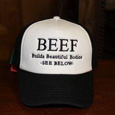 4c234f018ec01 Beef Builds Beautiful Bodies Trucker Hats Trucker Hats