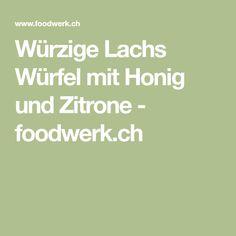 Würzige Lachs Würfel mit Honig und Zitrone - foodwerk.ch
