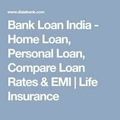 Bank Loan India Home Loan Personal Loan Compare Loan Rates