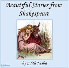 Beautiful Stories from Shakespeare : Edith Nesbit : Free Download & Streaming : Internet Archive