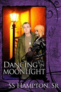 Dancing in Moonlight by SS Hampton, Sr : Musa Publishing