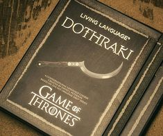Add to your repertoire of useless talents by mastering the Dothraki language using this instructional book. After all, once you become fluent in other equally pointless languages like Klingon and Elvish, there's no better way to fill up the empty void in your life.