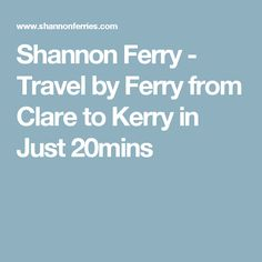 Shannon Ferry - Travel by Ferry from Clare to Kerry in Just 20mins