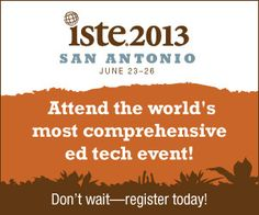 Attend ISTE 2013, the worlds most comprehensive ed tech event!