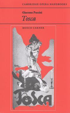 Giacomo Puccini: Tosca ~ Mosco Carner ~ Cambridge University Press ~ 1985
