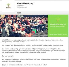 WealthMastery.sg has the mission to empower people with the right skills & knowledge to master the art of creating wealth, happiness and success in their lives. Our content and programs are in the areas of wealth creation, entrepreneurship and personal development.