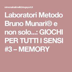 Laboratori Metodo Bruno Munari® e non solo...: GIOCHI PER TUTTI I SENSI #3 – MEMORY